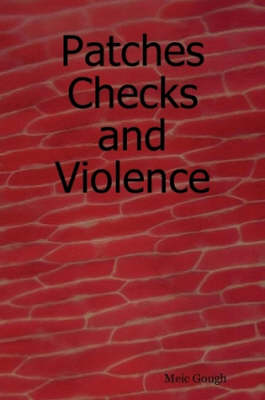 Patches Checks and Violence by Meic Gough