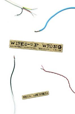 Wired-Up Wrong - Asperger Syndrome, 'Normal', and Me by Neil, Shepherd