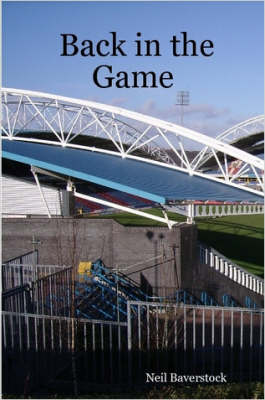 Back in the Game by Neil Baverstock