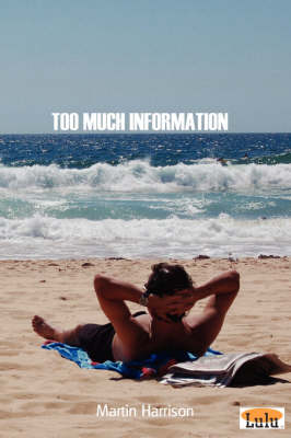 Too Much Information by MARTIN HARRISON