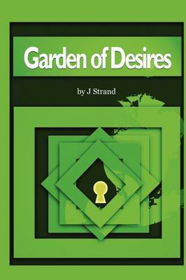 Garden of Desires by J Strand