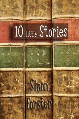 10 Little Stories by Simon Forster