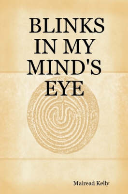 Blinks in My Mind's Eye by Mairead Kelly