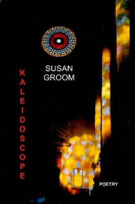 Kaleidoscope by Susan Groom