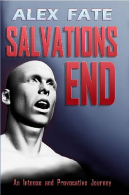 Salvations End by Alex Fate