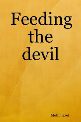 Feeding the Devil by Metin Izzet