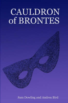 CAULDRON of BRONTES by Sam Dowling and Andrea Bird