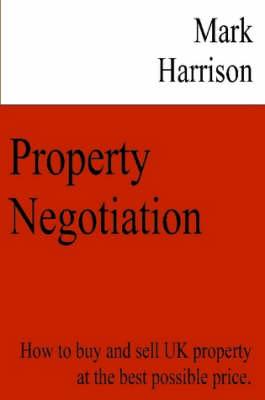 Property Negotiation by Mark Harrison