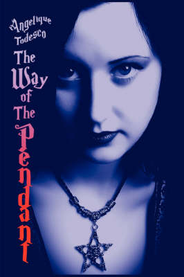 The Way of The Pendant by Angelique Todesco