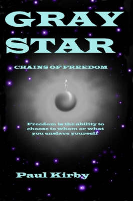GRAY STAR Chains of Freedom by Paul Kirby