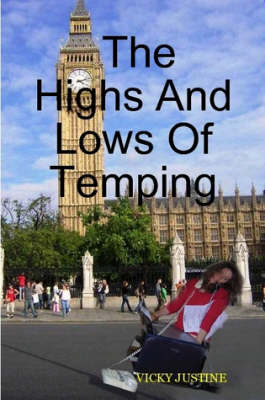 The Highs And Lows Of Temping by VICKY HENDRON