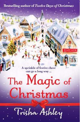 The Magic of Christmas by Trisha Ashley