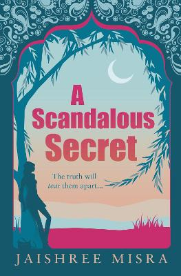 A Scandalous Secret by Jaishree Misra