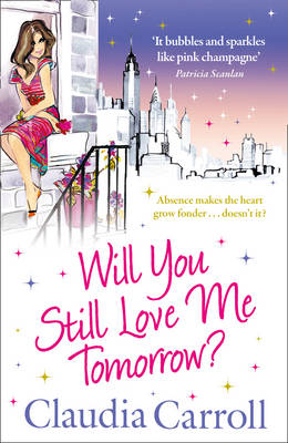 Will You Still Love Me Tomorrow? by Claudia Carroll
