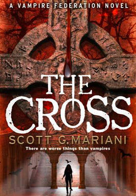 The Cross by Scott G. Mariani