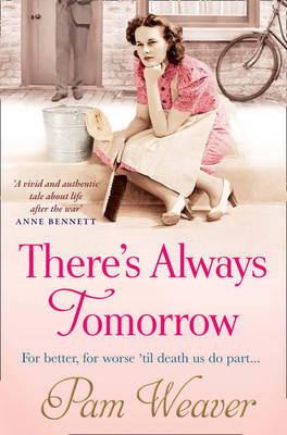 There's Always Tomorrow by Pam Weaver