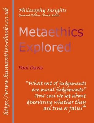 Metaethics Explored by Paul Davis