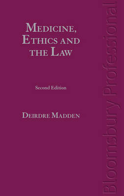 Medicine, Ethics and the Law in Ireland by Deirdre Madden
