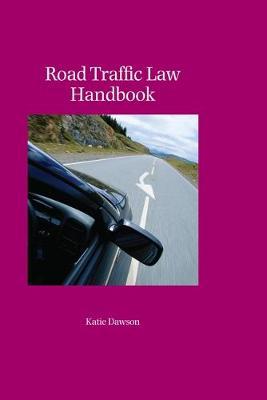 Road Traffic Law Handbook by Katie Dawson