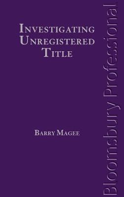 Investigating Unregistered Title by Barry Magee