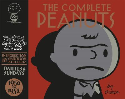 The Complete Peanuts 1950-1952 Volume 1 by Charles M. Schulz, Garrison Keillor