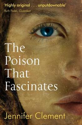 The Poison That Fascinates by Jennifer Clement
