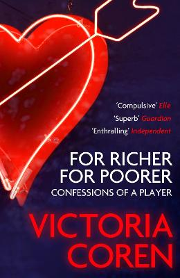 For Richer, For Poorer : A Love Affair with Poker by Victoria Coren