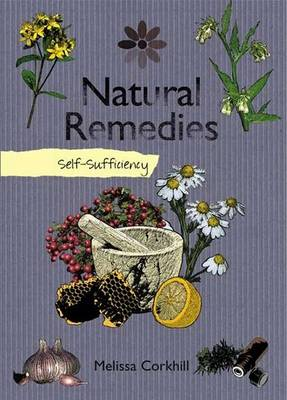 Self-sufficiency Natural Remedies by Melissa Corkhill