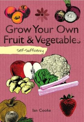 Self-sufficiency Grow Your Own by Ian Cooke