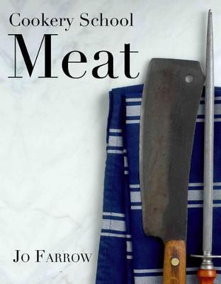 Cookery School: Meat by Joanna Farrow