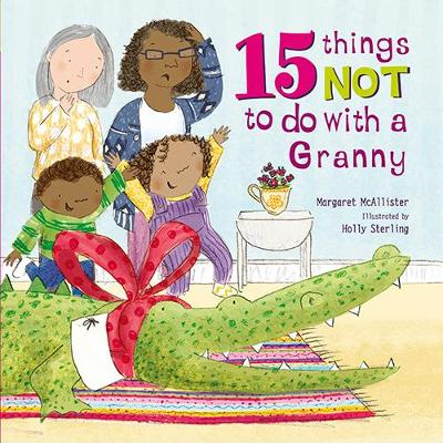 Cover for 15 Things Not to Do with a Granny by Margaret McAllister