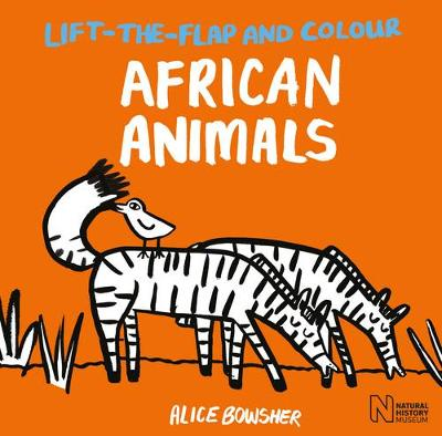 Lift-the-Flap and Colour African Animals by Natural History Museum