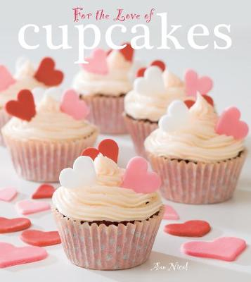 For The Love of Cupcakes by Ann Nicol