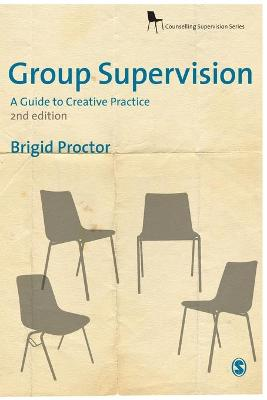 Group Supervision A Guide to Creative Practice by Brigid Proctor