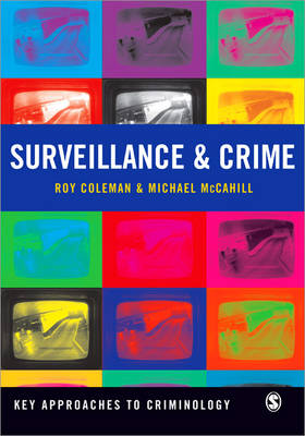 Surveillance and Crime by Roy Coleman, Mike McCahill