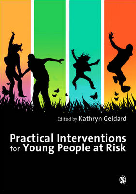 Practical Interventions for Young People at Risk by Kathryn Geldard