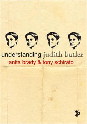 Understanding Judith Butler by Anita Brady, Tony Schirato