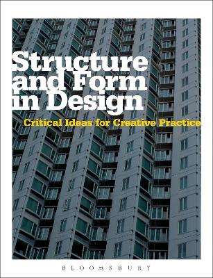 Structure and Form in Design Critical Ideas for Creative Practice by Michael Hann