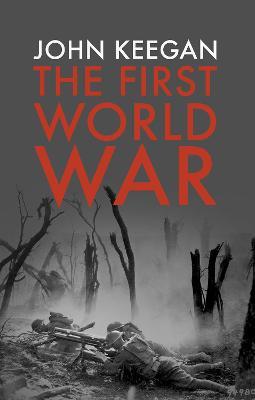 The First World War Illustrated by John Keegan