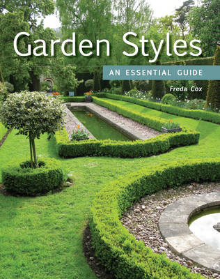 Garden Styles An Essential Guide by Freda Cox