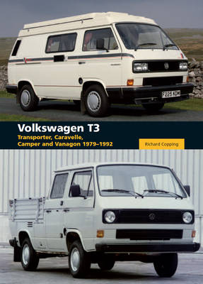 Volkswagen T3 Transporter, Caravelle, Camper and Vanagon 1979-1992 by Richard Copping