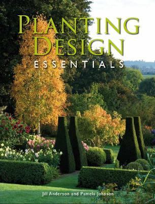 Planting Design Essentials by Jill Anderson, Pamela, MSGD Johnson