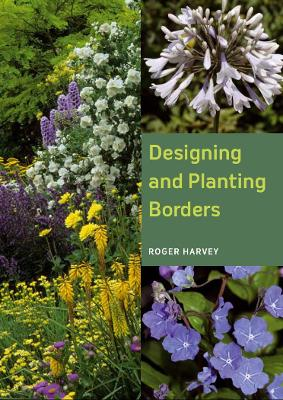 Designing and Planting Borders by Roger Harvey, Roy Lancaster
