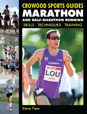 Marathon and Half-Marathon Running Skills, Techniques, Training by Steve Trew