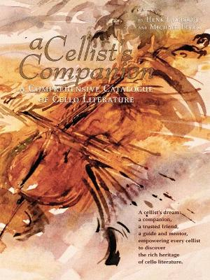 A Cellist's Companion: A Comprehensive Catalogue of Cello Literature by Michael Feves, Henk Lambooij