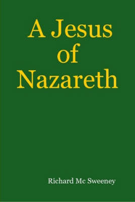 A Jesus of Nazareth by Richard Mc Sweeney