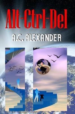 Alt-Ctrl-Del by A.C. Alexander