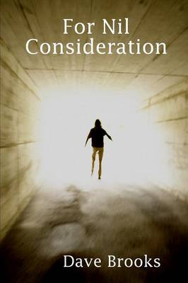 For Nil Consideration by Dave Brooks