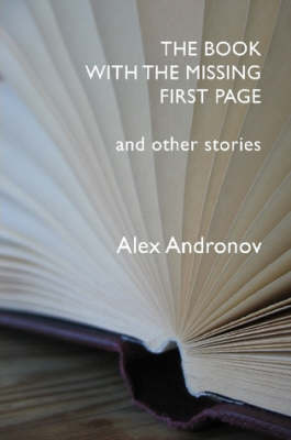 The Book with the Missing First Page by Alex Andronov