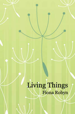 Living Things by Fiona Robyn